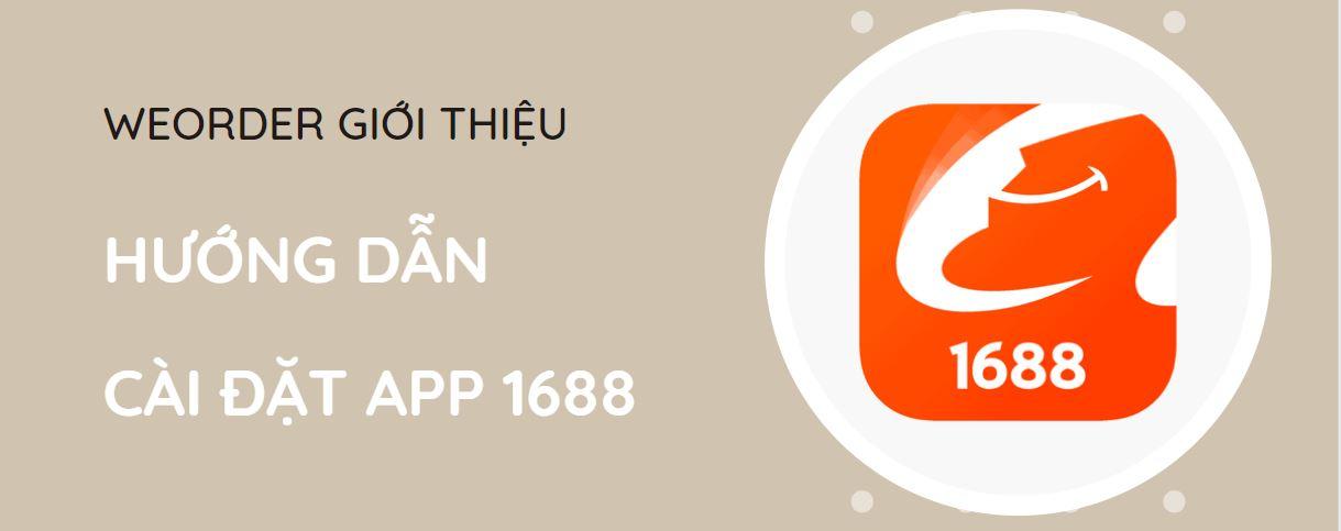 Hướng dẫn cài đặt App mua hàng 1688