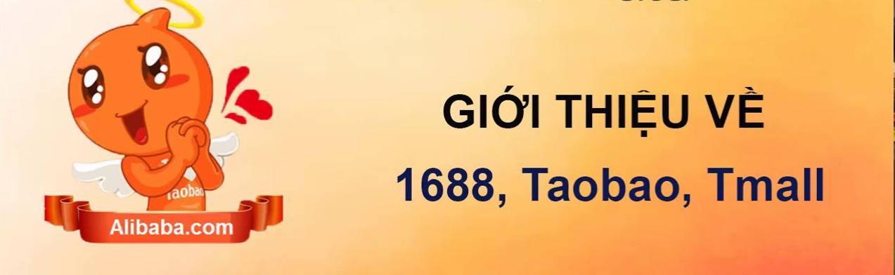 TAOBAO - 1688 - TMALL CÓ GÌ KHÁC NHAU?