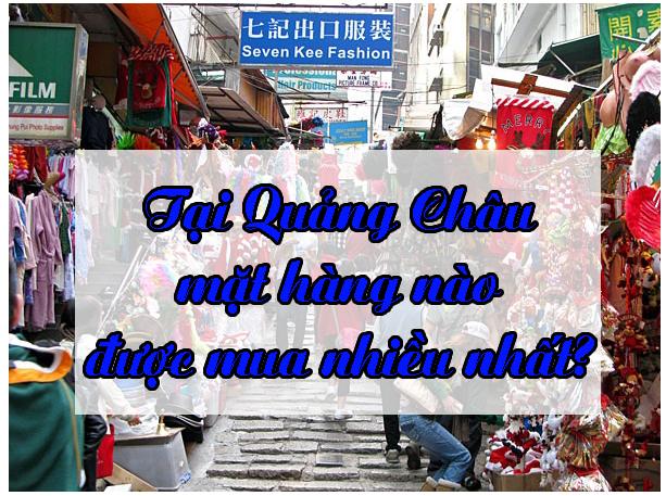 Loại hàng hóa nào được mua từ Quảng Châu nhiều nhất